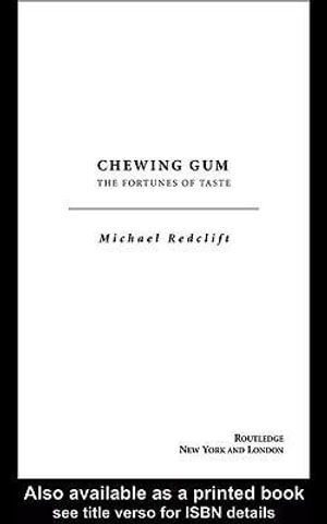 Chewing Gum : The Fortunes of Taste - Michael Redclift