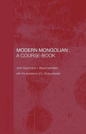 Modern Mongolian : A Course-Book - John Gaunt