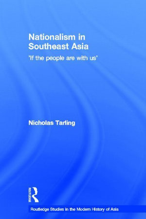 Nationalism in Southeast Asia : If the People Are with Us - Nicholas Tarling