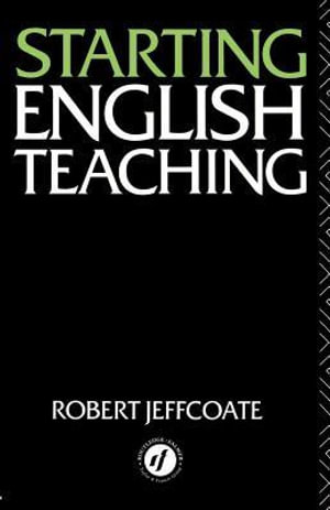 Starting English Teaching - Robert Jeffcoate