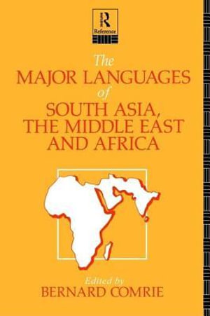 The Major Languages of South Asia, the Middle East and Africa - Bernard Comrie