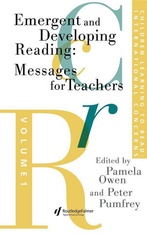 Children Learning to Read : Emergent and developing reading - Pamela Owen