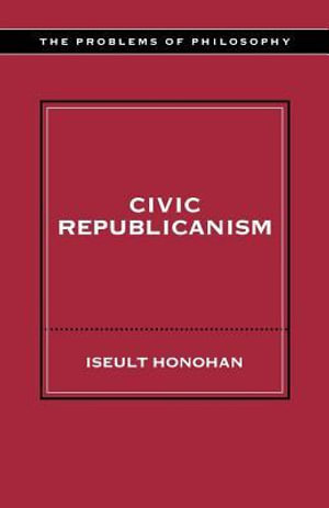 Civic Republicanism - Iseult Honohan