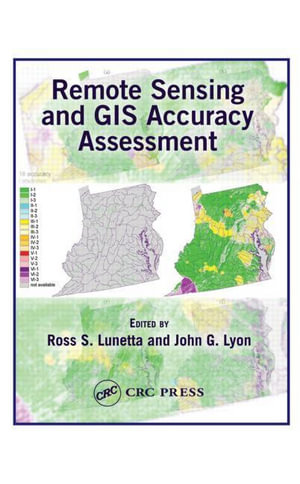 Remote Sensing and GIS Accuracy Assessment - Ross S. Lunetta