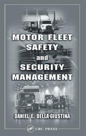 Motor Fleet Safety and Security Management - Daniel E. Della-Giustina