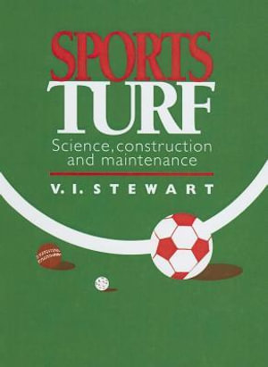 Sports Turf : Science, Construction, and Maintenance - V. I. Stewart