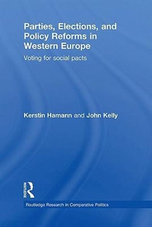 Parties, Elections, and Policy Reforms in Western Europe : Voting for Social Pacts - Kerstin Hamann