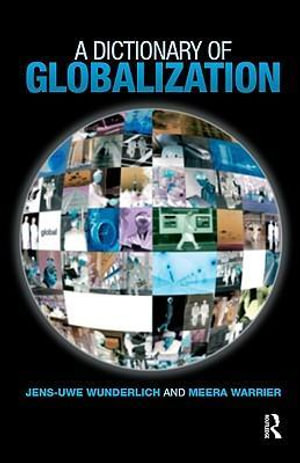A Dictionary of Globalization - Jens-Uwe Warrier