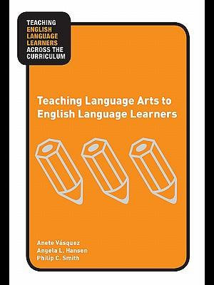 Teaching Language Arts to English Language Learners - Anete Vasquez