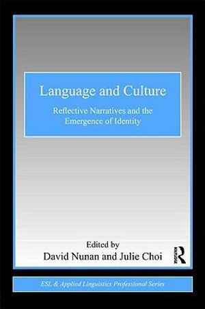 Language and Culture : Reflective Narratives and the Emergence of Identity - David Nunan