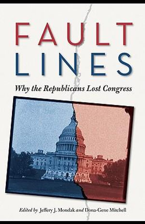 Fault Lines : Why the Republicans Lost Congress - Jeffery Mondak