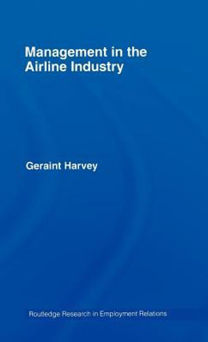 Management in the Airline Industry : Human Resource Management and Pilots - Geraint Harvey