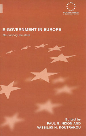 E-Government in Europe : Re-Booting the State - Paul G. Nixon