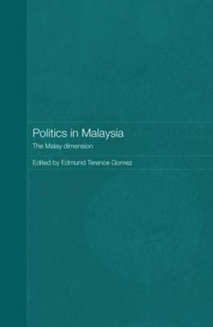 Politics in Malaysia : The Malay Dimension - Edmund Terence, Professor Gomez