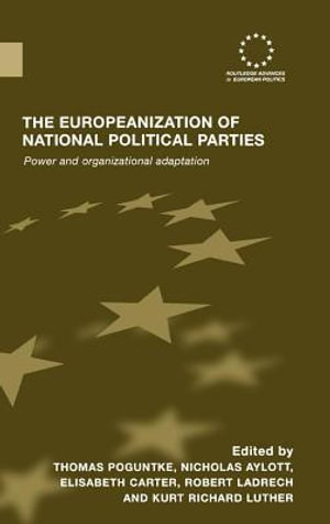 The Europeanization of National Political Parties : Power and Organizational Adaptation - Thomas Poguntke