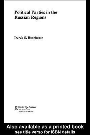 Political Parties in the Russian Regions - Derek S. Hutcheson