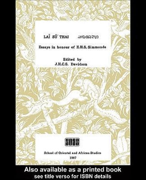Lai Su Thai : Essays in Honour of E. H.S. Simmonds - J. H. C. S. Davidson