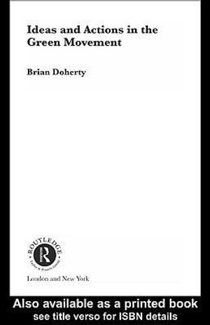 Ideas and Actions in the Green Movement - Brian Doherty