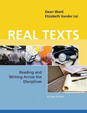 Real Texts : Reading and Writing Across the Disciplines - Dean Ward