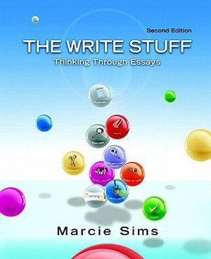 The Write Stuff: Thinking Through Essays Marcie Sims