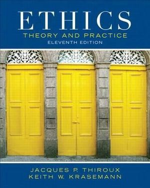 Ethics : Theory and Practice Plus MyThinkingLab with Etext -- Access Card Package - Jacques P. Thiroux