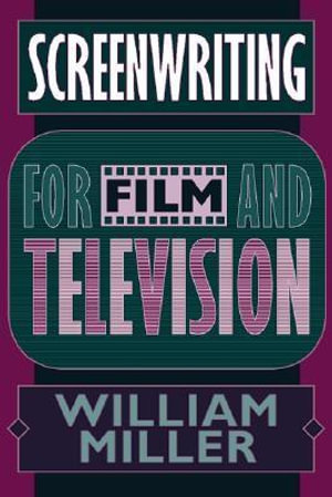 Screenwriting for Film and Television William Miller