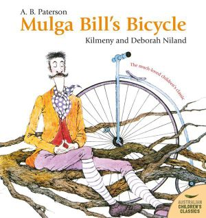 Mulga Bill's Bicycle : Australian Children's Classics - A.B. Paterson