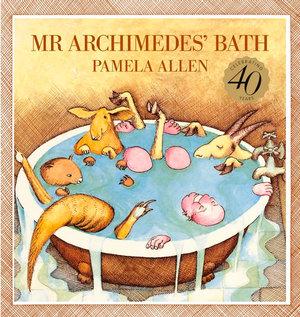 Mr. Archimedes' Bath : Australian Children's Classics - Pamela Allen