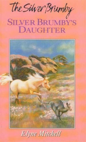 Silver Brumby's Daughter - Elyne Mitchell
