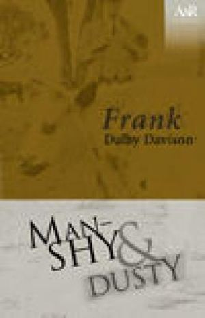 Man Shy and Dusty - Frank Dalby Davison