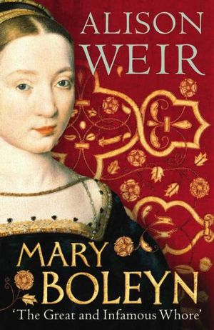 Booktopia Mary Boleyn The Great And Infamous Whore By border=