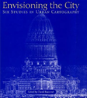 Envisioning the City : Six Studies in Urban Cartography - David Buisseret