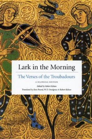 Lark in the Morning : The Verses of the Troubadours - Robert Kehew