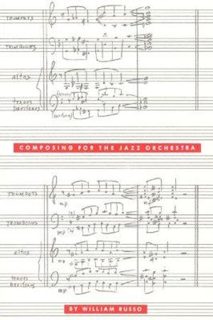 Composing for the Jazz Orchestra - William Russo