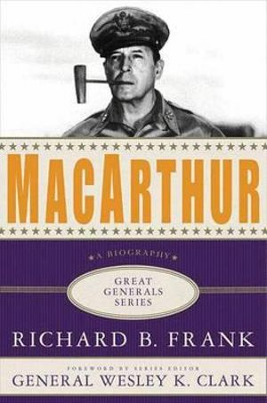 MacArthur-By-Richard-B-Frank-NEW