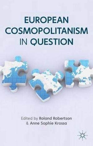 European Cosmopolitanism in Question : Europe in a Global Context - Roland Robertson