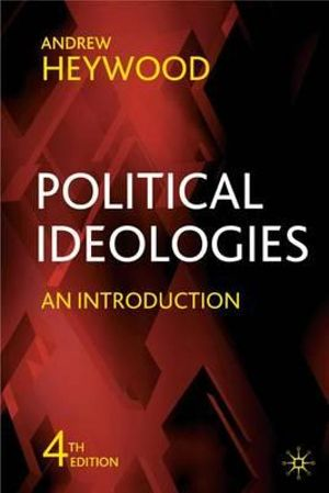 andrew heywood in his book This fully revised and updated edition of the leading text on political ideologies  has been redesigned in a larger format with many new features to make it even.
