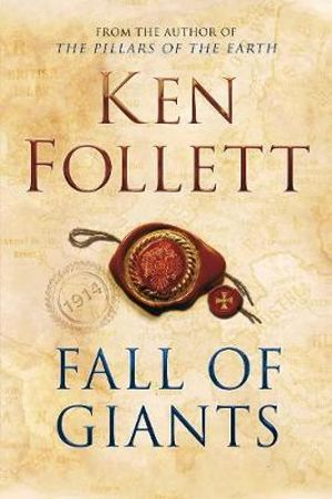Fall of Giants : The Century Trilogy - Ken Follett