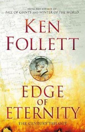 Edge of Eternity : The Century Trilogy : Book 3 - Ken Follett