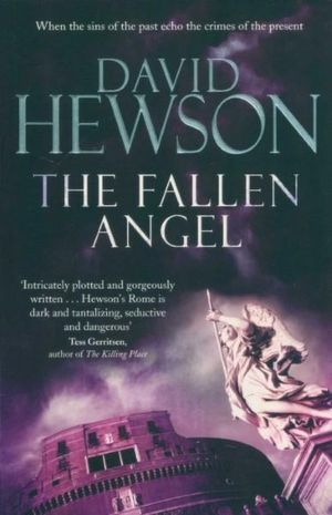 The Fallen Angel : When the Sins of the Past Echo the Crimes of the Present - David Hewson