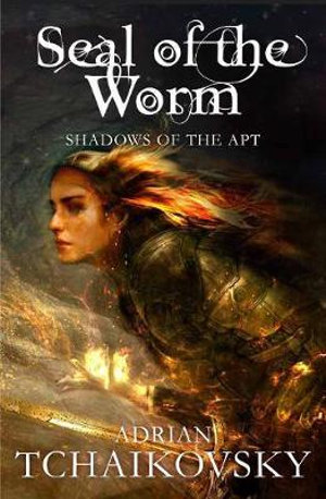 The Seal of the Worm : Shadows of the Apt - Adrian Tchaikovsky