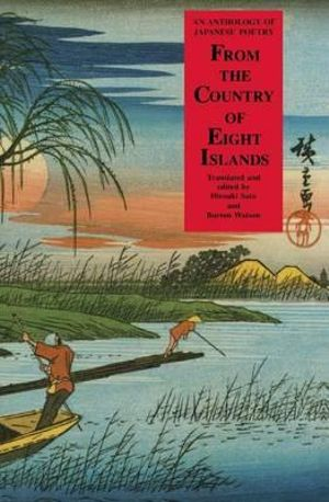 From the Country of Eight Islands : An Anthology of Japanese Poetry - Hiroaki Sato