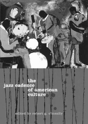 The Jazz Cadence of American Culture : Film and Culture - Robert G. O'Meally