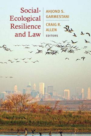 Social-Ecological Resilience and Law - Ahjond S. Garmestani