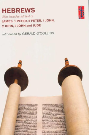 Hebrews : Also Includes the Books of James, 1 and 2, Peter, 1, 2 and 3, John and Jude - Gerald O'Collins