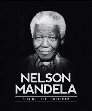 Nelson Mandela : A Force for Freedom - Christina Scott