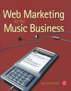 Web Marketing for the Music Business - Tom Hutchison