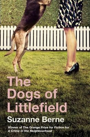The Dogs of Littlefield - Suzanne Berne