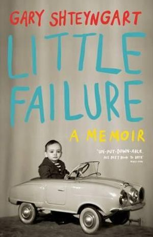 Little Failure : A Memoir - Gary Shteyngart