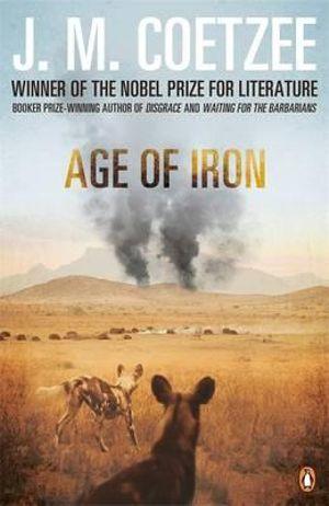 Age of Iron - J. M. Coetzee